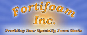 Fortifoam Inc - Specialty Foam Products
